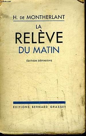 LA RELEVE DU MATIN.: MONTHERLANT HENRY DE.