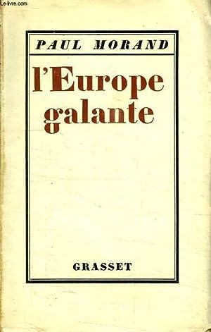 L EUROPE GALANTE.: MORAND PAUL.