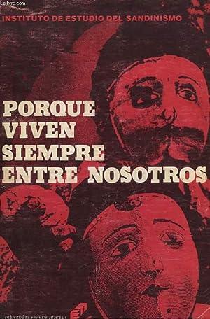 PORQUE VIVEN SIEMPRE ENTRE NOSOTROS. HEROES Y MARTIRES DE LA INSURRECCION POPULAR SANDINISTA EN ...