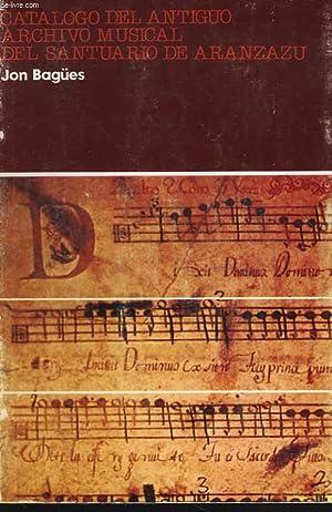 CATALOGO DEL ANTIGUO ARCHIVO MUSICAL DEL SANTUARIO DE ARANZAZU: JON BAGÜES