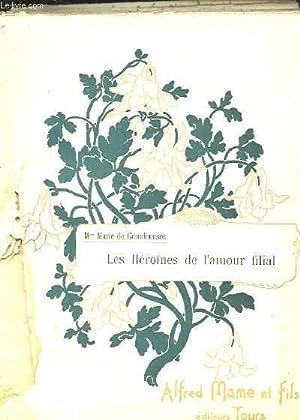 LES HEROINES DE L'AMOUR FILIAL: MME MARIE DE GRANDMAISON