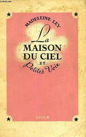 LA MAISON DU CIEL, ET PETITES VOIX: LEY MADELEINE