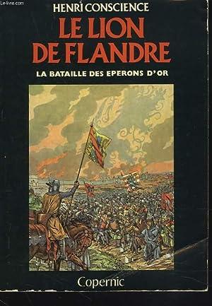 LE LION DE FLANDRE. LA BATAILLE DES: HENRI CONSCIENCE