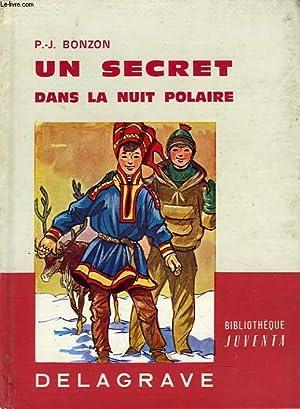 UN SECRET DANS LA NUIT POLAIRE: P.-J. BONZON