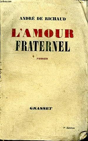 L AMOUR FRATERNEL.: RICHAUD ANDRE DE.