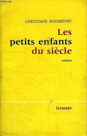 LES PETITS ENFANTS DU SIECLE.: ROCHEFORT CHRISTIANE.