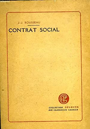 CONTRAT SOCIAL, OU PRINCIPES DE DROIT POLITIQUE: ROUSSEAU J.-J.