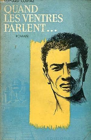 QUAND LES VENTRES PARLENT.: COUTAZ BERNARD