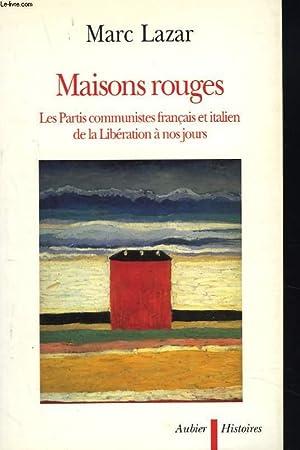 MAISONS ROUGES. Les partis communistes francais et italien de la Liberation a nos jours.: MARC ...