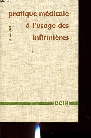 PRATIQUE MEDICALE A L USAGE DES INFIRMIERES: A. MOLONIER