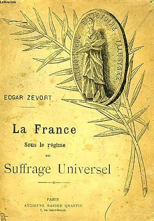 LA FRANCE SOUS LE REGIME DU SUFFRAGE UNIVERSEL: ZEVORT EDGAR