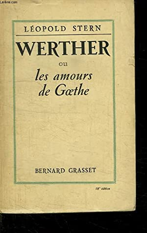 WERTHER OU LES AMOURS DE GOETHE.: STERN LEOPOLD.