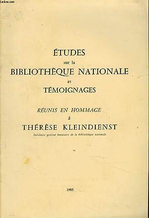 ETUDES SUR LA BILIOTHEQUE NATIONALE ET TEMOIGNAGES REUNIS EN HOMMAGE A THERESE KLEINDIENST, ...