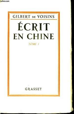 ECRIT EN CHINE. TOME 1.: VOISINS GILBERT DE.