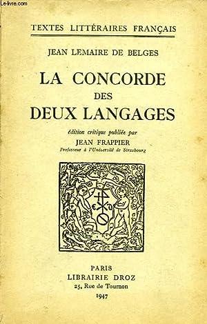 LA CONCORDE DES DEUX LANGAGES: LEMAIRE DE BELGES JEAN, Par J. FRAPPIER