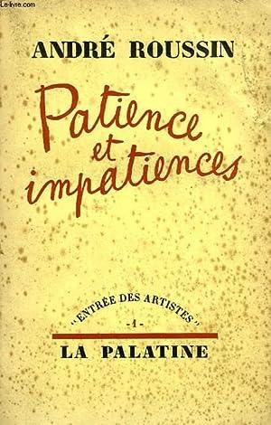 PATIENCE ET IMPATIENCES: ROUSSIN ANDRE