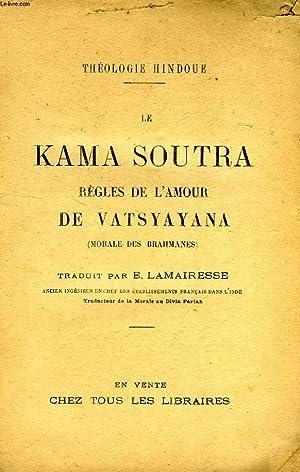 LE KAMA SOUTRA, REGLES DE L'AMOUR DE: VATSYAYANA, Par E.