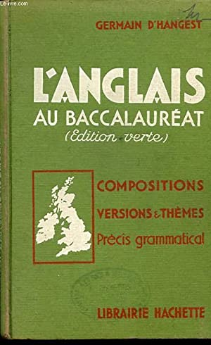COMPOSITIONS VERSIONS ET THEMES ANGLAIS AVEC PRECIS GRAMMATICAL. CLASSES DE SECONDE ET DE PREMIERE....