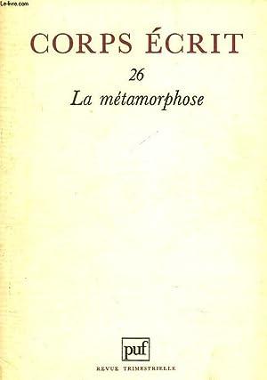 CORPS ECRIT, REVUE TRIMESTRIELLE N°26. LA METAMORPHOSE.: BEATRICE DIDIER (DIRECTION)