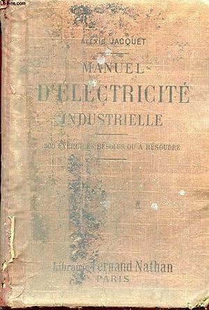 MANUEL D'ELECTRICITE INDUSTRIELLE CONTENANT PLUS DE 300: JACQUET ALEXIS