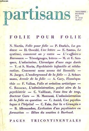 PARTISANS N° 62-63, NOVEMBRE- FEVRIER 1972. FOLIE POUR FOLIE, N. MARTIN / P. DOCKES: LA ...