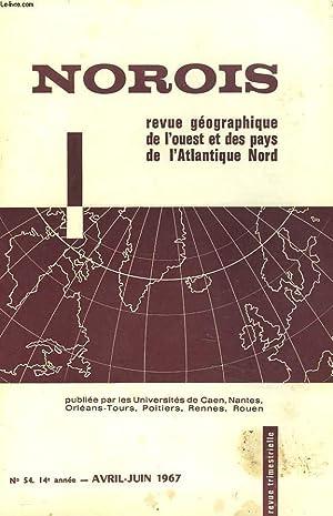 NOROIS. REVUE GEOGRAPHIQUE DE L'OUEST ET DES PAYS DE L'ATLANTIQUE NORD N°54, 14e ...