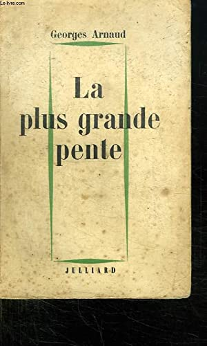 LA PLUS GRANDE PENTE.: ARNAUD GEORGES.