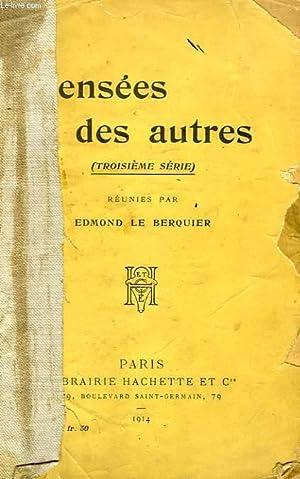 PENSEES DES AUTRES (3e SERIE): LE BERQUIER EDMOND
