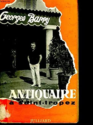 ANTIQUAIRE A SAINT TROPEZ.: BARRY GEORGES.