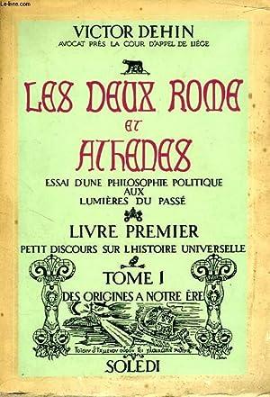 LES DEUX ROME ET ATHENES, ESSAI D'UNE PHILOSOPHIE POLITIQUE AUX LUMIERES DU PASSE, LIVRE ...