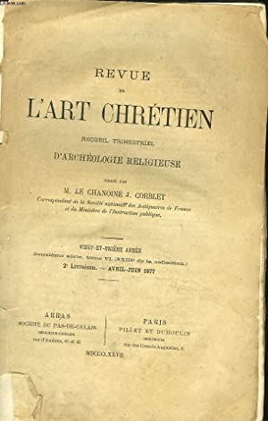 REVUE DE L'ART CHRETIEN. RECUEIL TRIMESTRIEL D'ARCHEOLOGIE: M. LE CHANOINE