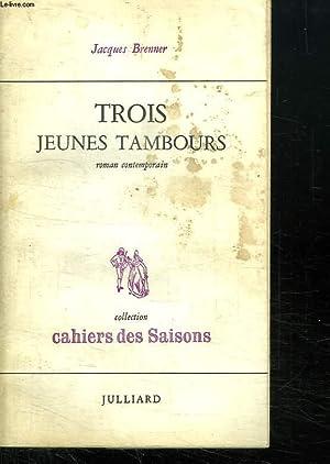 TROIS JEUNES TAMBOURS.: BRENNER JACQUES.
