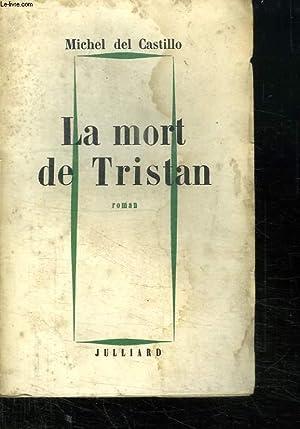 LA MORT DE TRISTAN.: CASTILLO MICHEL DEL.