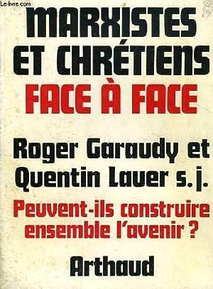 MARXISTES ET CHRETIENS FACE A FACE: GARAUDY ROGER, QUENTIN LAUER S. J.