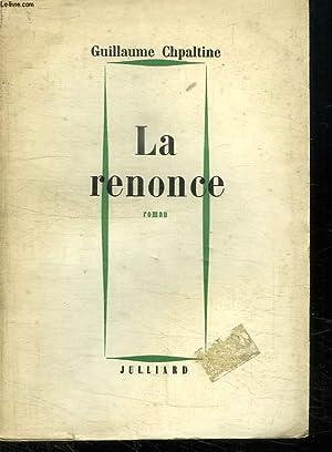 LA RENONCE OU LE TRACE DES FRONTIERES RELATIVES.: CHPALTINE GUILLAUME.