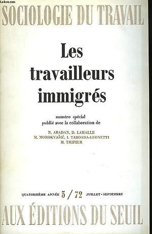 SOCIOLOGIE DU TRAVAIL N°3, JUILLET-SEPT 1972. NUMERO SPECIAL. LES TRAVAILLEURS IMMIGRES. N. ...