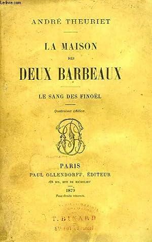 LA MAISON DES DEUX BARBEAUX, LE SANG DES FINOËL: THEURIET ANDRE