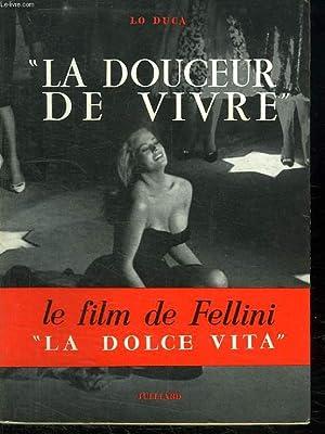 LA DOUCEUR DE VIVRE. LE FILM DE: DUCA LO.