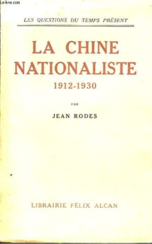 LA CHINE NATIONALISTE. 1912-1930: RODES JEAN