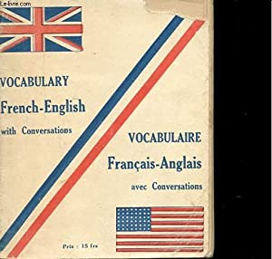 VOCABULARY WITH CONVERSATIONS FRANCH-ENGLISH. VOCABULAIRE AVEC CONVERSATIONS FRANCAIS-ANGLAIS: ...