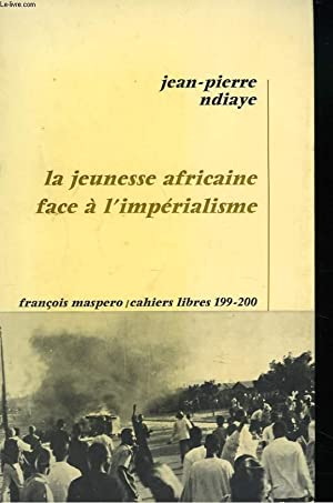 LA JEUNESSE AFRICAINE FACE A L'IMPERIALISME: JEAN-PIERRE NDIAYE