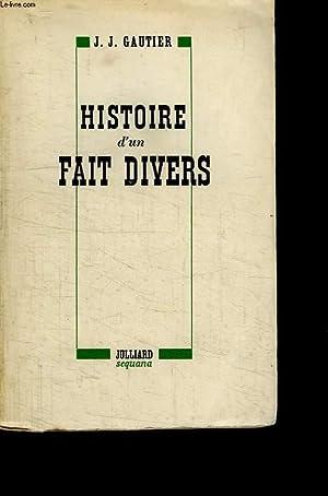 HISTOIRE D UN FAIT DIVERS.: GAUTIER JEAN JACQUES.