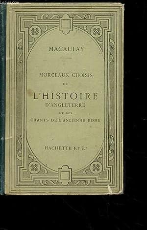 MORCEAUX CHOISIS DE L'HISTOIRE D'ANGLETERRE ET DES: MACAULAY Rose