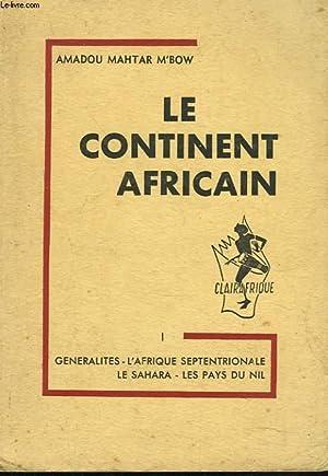 LE CONTINENT AFRICAIN. I. GENERALITES, L'AFRIQUE SEPTENTRIONALE, LE SAHARA, LES PAYS DU NIL. +...