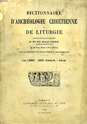 DICTIONNAIRE D'ARCHEOLOGIE CHRETIENNE ET DE LITURGIE, FASCICULES: CABROL Dom Fernand,