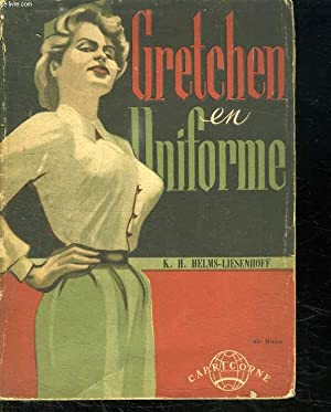 GRETCHEN EN UNIFORME.: HELMS LIESENHOFF K.H.