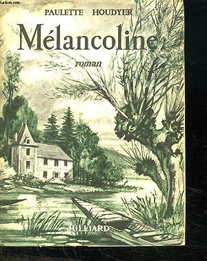 MELANCOLINE.: HOUDYER PAULETTE.