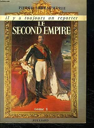 LE SECOND EMPIRE. TOME 1.: LABRACHERIE PIERRE.