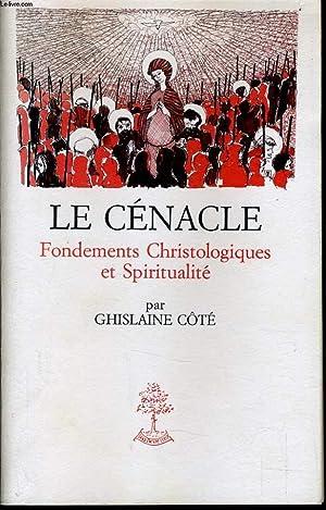 LE CENACLE fondements christologiques et spiritualité: GHISLAINE COTE