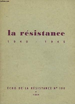 ECHO DE LA RESISTANCE N°100. LA RESISTANCE 1940-1945: COLLECTIF